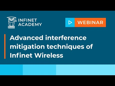 Webinar: Advanced interference mitigation techniques of InfiNet Wireless