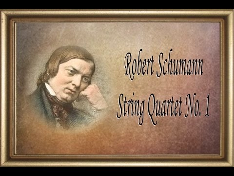 Schumann - String Quartet No. 1 In A Minor