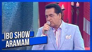 Aramam - İbrahim Tatlıses - Canlı Performans