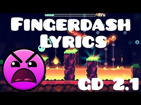Fingerdash Lyrics | GEOMETRY DASH 2.1