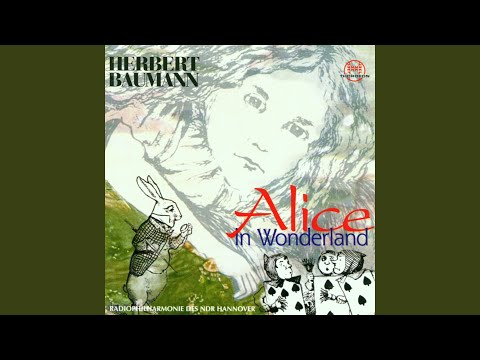 Alice In Wonderland: Im Garten: XVIII. Andantino
