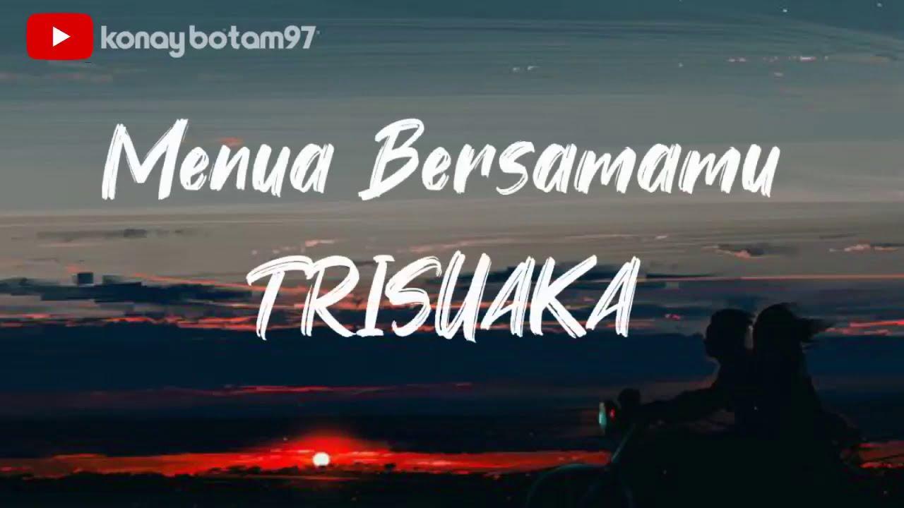Download Trisuaka - menua bersamamu lirik lagu