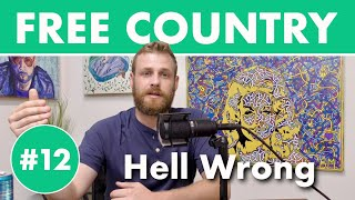 Hell Wrong   Free Country w/ Grady Smith #12