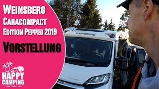 Vorstellung WEINSBERG CaraCompact Edition Pepper Modell 2019 | Happy Camping