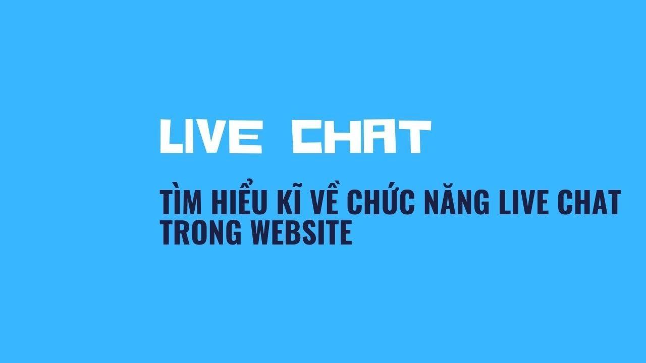 Live chat là gì – Tìm hiểu về livechat support và realtime – Livestream, video call cũng vậy