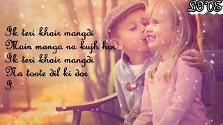 ek teri khair mangdi full karaoke lyrics song 2017 Latest bollywood