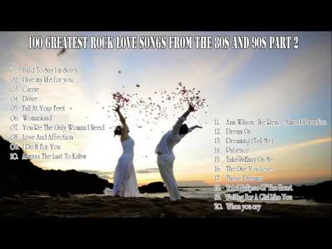 100 Greatest Rock Love Songs from the 80s and 90s Part 2