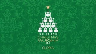"""Gloria"" from Paul Baloche (OFFICIAL LYRIC VIDEO)"