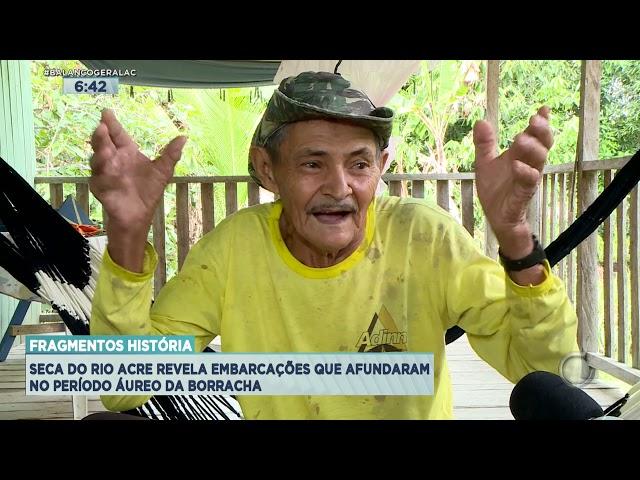FRAGMENTOS HISTÓRIA: SECA DO RIO ACRE REVELA EMBARCAÇÕES QUE AFUNDARAM NO PERÍODO ÁUREO DA BORRACHA