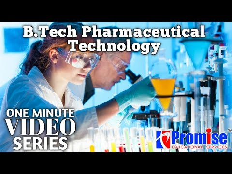 B.Tech Pharmaceutical Technology ; Course Details From @Promise Edu News