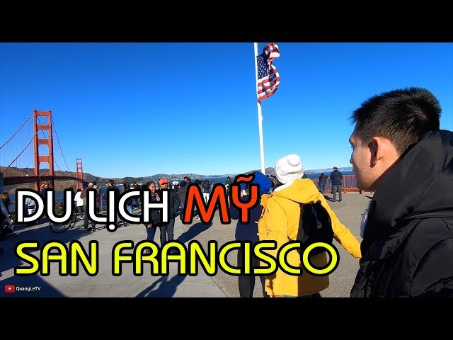 Du Lịch Mỹ, San Francisco | Golden Gate Bridge, Lombard Street, Ăn Clam Chowder ở Pier 39