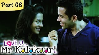 Love U...Mr. Kalakaar! - Part 08/09 - Bollywood Romantic Hindi Movie -  Tusshar Kapoor, Amrita Rao