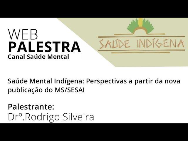 Saúde Mental Indígena: Perspectivas a partir da nova publicação do MS/SESAI