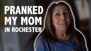 PRANKED MY MOM IN ROCHESTER