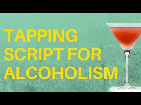 EFT Tapping Script For Alcoholism