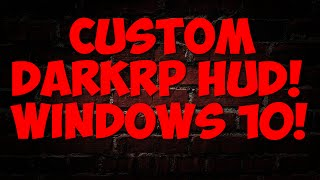 How To Install A Custom DarkRP Server HUD!( Windows10) 2015