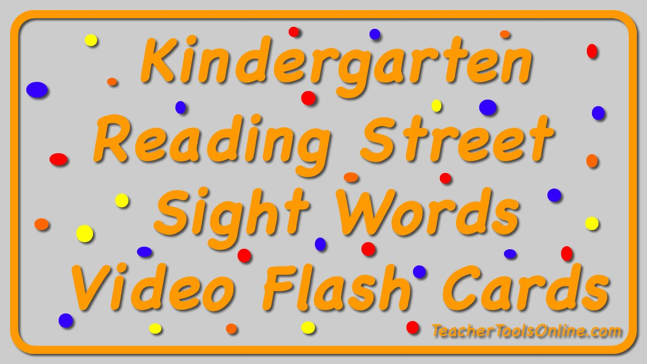 Kindergarten Reading Street Sight Words Video Flash Cards