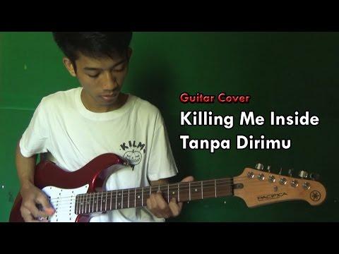 Killing Me Inside - Tanpa Dirimu (Guitar Cover)