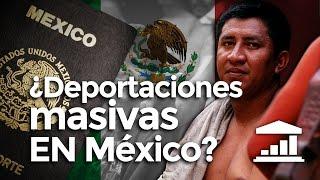 ¿Por qué MÉXICO rechaza a los INMIGRANTES? - VisualPolitik