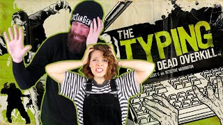 TYPO'S OF THE DEAD! LIVE! Typing of The Dead: Overkill with Jules and Kirsten!