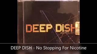 DEEP DISH   No Stopping For Nicotine #progressivehouse #breaks #downtempo #progressivetrance #house
