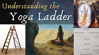 Karma-Yoga, Jnana-Yoga, Bhakti-Yoga - Understanding the Yoga Ladder