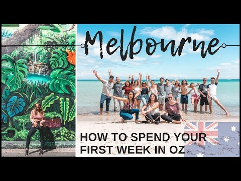 HOW TO SPEND YOUR 1ST WEEK IN AUSTRALIA // Arriving in Melbo