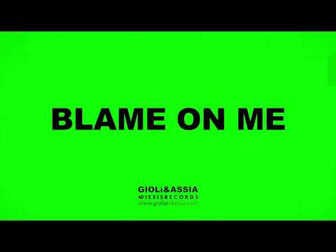 Giolì & Assia - Blame On Me (Club Edit)