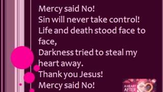 MERCY SAID NO.wmv