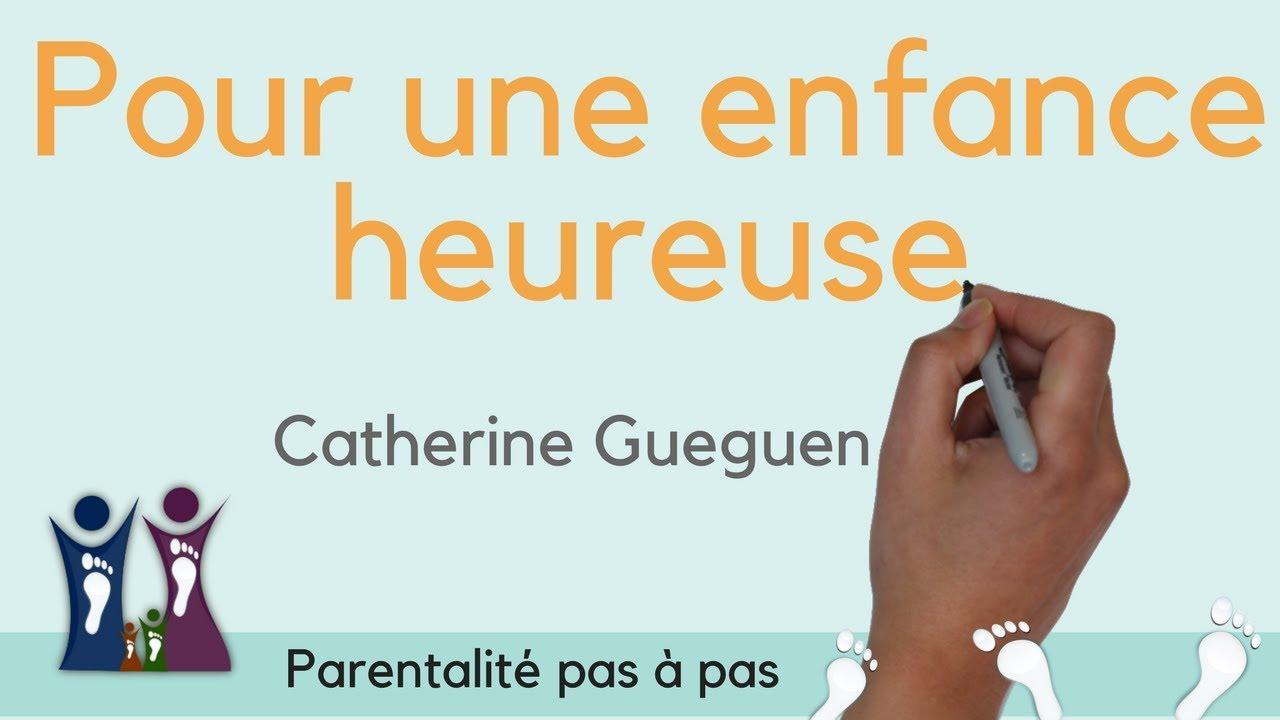 Pour une enfance heureuse | Catherine GUEGUEN | parentalité positive | résumé livre