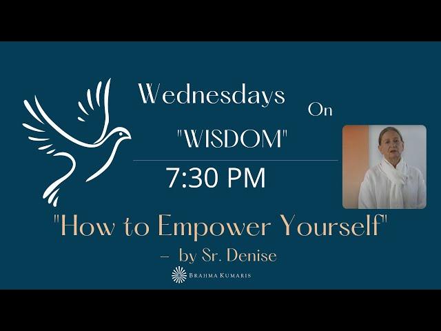 Wednesdays Wisdom: 'How to Empower Yourself' with Sr. Denise
