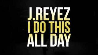 Watch J Reyez I Do This All Day video