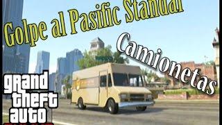 Golpe al Pasific Standar: Camionetas - Golpes - GTA ONLINE - ZACK90