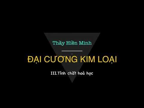 [CNHM] – ĐẠI CƯƠNG KIM LOẠI – III. Tính chất hoá học