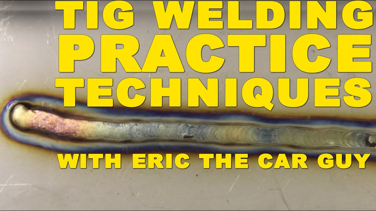 Learn How To Weld Basic Tig Welding Practice Techniques With