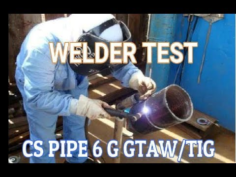 Welder Test CS Pipe 6G Process GTAW Or TIG