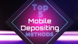 The Best Ways To Mobile Deposit At Your Mobile Casino