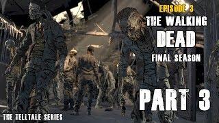 The Walking Dead The Final Season Episode 3 l Part 3 l Gameplay Fr