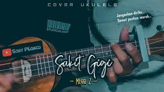 Sakit Gigi Meggi Z Cover Ukulele Senar 4 By Sony Plonco