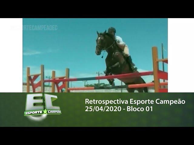 Retrospectiva Esporte Campeão 25/04/2020 - Bloco 01