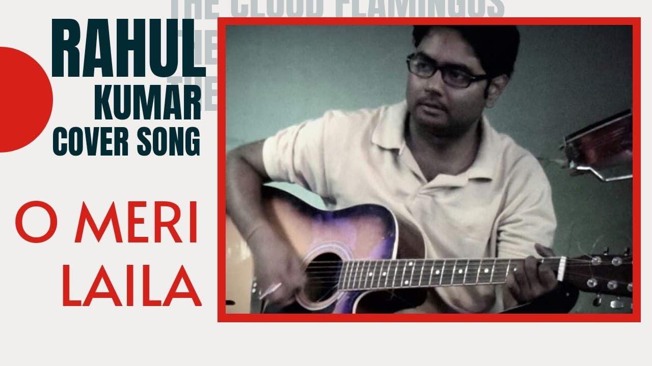 O Meri Laila Guitar Chords Rahul Kumar Laila Majnu Atif