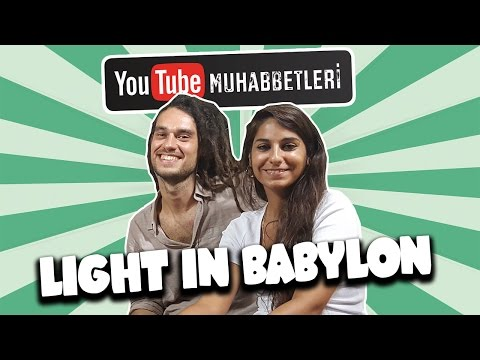 LIGHT IN BABYLON - YouTube Muhabbetleri #25