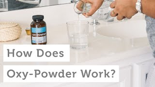 Oxy-Powder: How Does Oxy-Powder (A Natural Colon Cleanser) Work?