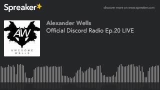 Official Discord Radio Ep.20 LIVE (part 3 of 5)