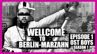 WELLCOME TO BERLIN-MARZAHN | 1. EPISODE | OST BOYS INTERNATIONAL