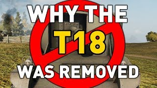 World of Tanks || Why the T18 was Removed
