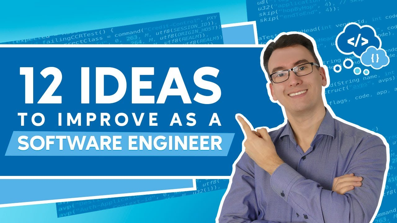 12 Ideas to improve as a Software Engineer