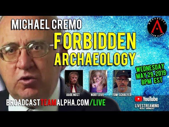 MICHAEL CREMO - FORBIDDEN ARCHAEOLOGY - BTA WEEKLY