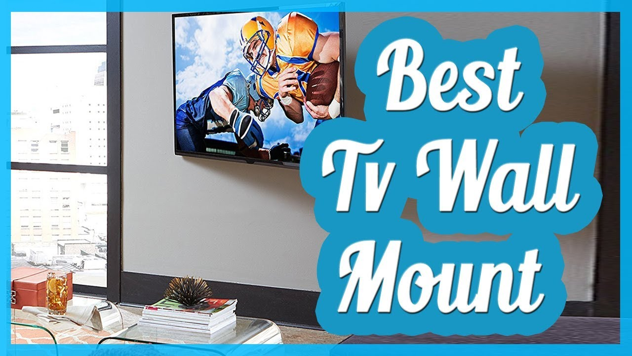 Best TV Wall Mount | Top Rated TV Wall Mount! - YouTube