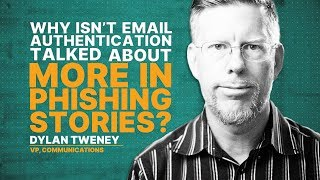 Why Isn't Email Authentication Talked About More in Phishing Stories?